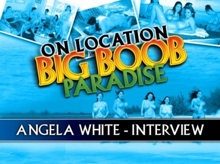 On Location Big Boob Paradise: Angela White Interview
